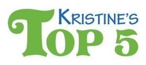Kristine's Top 5